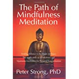 The Path of Mindfulness Meditationby Peter Strong Phd