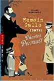 Romain Gallo contre Charles Perrault