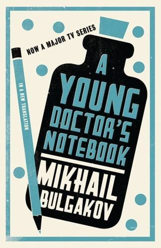 A Young Doctor'S Notebook: Mikhail Bulgakov
