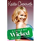 A Little Bit Wicked: (Life, Love, and Faith in Stages)by Kristin Chenoweth