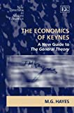 Mark G. Hayes The Economics of Keynes: A New Guide to the General Theory (New Directions in Modern Economics Series)
