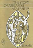 The Story of Abelard's Adversities (088844253X) by Peter Abelard