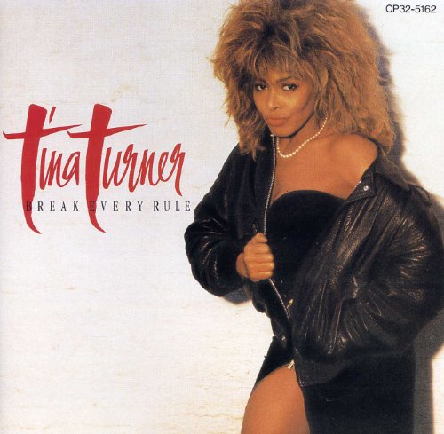 Original album cover of Break Every Rule by Tina Turner
