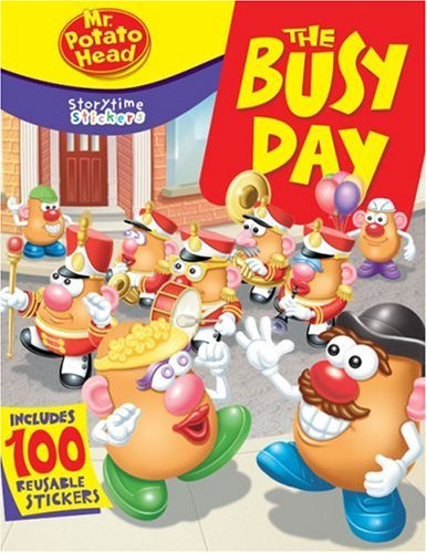 Mr. Potato Head: The Busy Day [With 100 Reusable Stickers] (Storytime Stickers)