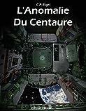 L'Anomalie du Centaure