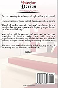 Interior Design: An Essential Guide On Home Decorating With Luxurious Style by CreateSpace Independent Publishing Platform