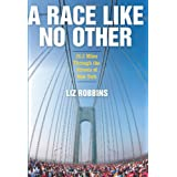 A Race Like No Other: 26.2 Miles Through The Streets Of New Yorkby Liz Robbins