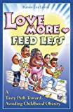 Love More Feed Less A Tasty Path Toward Avoiding Childhood Obesity