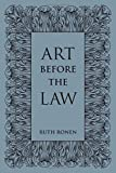 img - for Art before the Law: Aesthetics and Ethics by Ruth Ronen (2014-04-04) book / textbook / text book