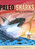 Paleo Sharks: Survival of the Strangest