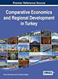 img - for Comparative Economics and Regional Development in Turkey (Advances in Finance, Accounting, and Economics) book / textbook / text book