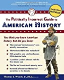 img - for The Politically Incorrect Guide to American History by Thomas E. Woods Jr. (2004) Paperback book / textbook / text book