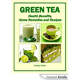 Green Tea: Health Benefits, Home Remedies and Recipes (Health Matters) (English Edition)