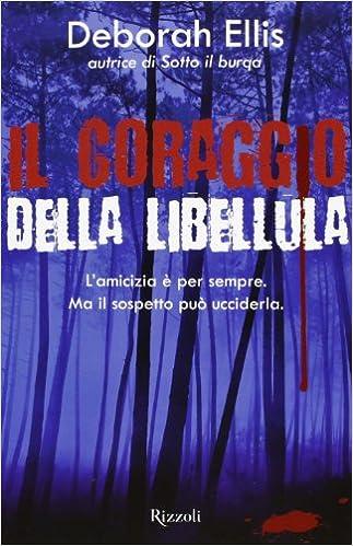 Il coraggio della libellula - edizioni Rizzoli