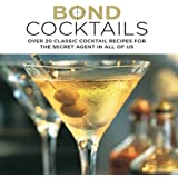 Bond Cocktails - Over 20 classic cocktail recipes for the secret agent in all of us