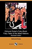 Image of Edmund Dulac's Fairy-Book: Fairy Tales of the Allied Nations (Illustrated Edition) (Dodo Press)