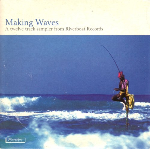 making-waves-a-twelve-track-sampler-from-riverboat-records