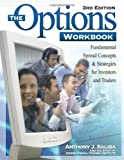 img - for By Anthony J. Saliba The Options Workbook: Fundamental Spread Concepts and Strategies for Investors and Traders, 3rd Edit (3rd Edition) book / textbook / text book