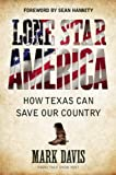img - for Lone Star America: How Texas Can Save Our Country book / textbook / text book