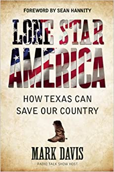 Davis – Lone Star America: How Texas Can Save Our Country