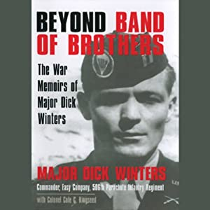 Beyond Band of Brothers - The War Memoirs of Major Dick Winters - Dick Winters, Cole C. Kingseed