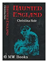 Haunted England,: A survey of English ghost-lore,