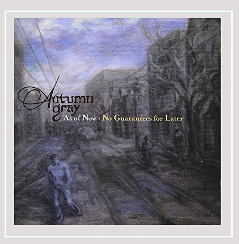 Autumn Gray - As of Now: No Guarantees for Later