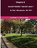 img - for Chapitre X QUI EST PIERRE ? QUI EST JACK ? Au Parc Montsouris,  t  2011 (French Edition) book / textbook / text book