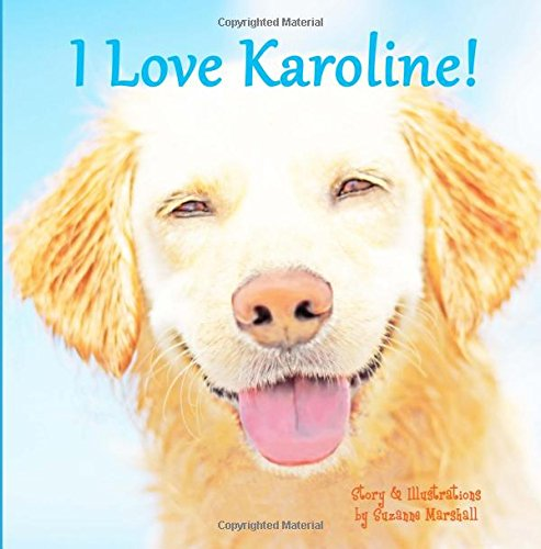 I Love Karoline!: Personalized Book with Positive Affirmations (Personalized Kids Books)