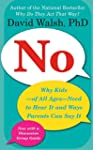 No: Why Kids--of All Ages--Need to He...