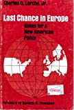 img - for Last chance in Europe : bases for a new American policy, book / textbook / text book