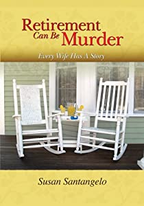 Retirement Can Be Murder -- Every Wife Has A Story from Baby Boomer Mysteries Press