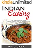 Indian Cooking: Fast and Fabulous Meals - Learn to Cook Healthy and Delicious Indian Food that People Love (Indian Recipes, Indian Cookbook, Healthy Meals) (English Edition)