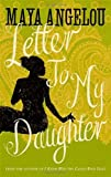 Letter to My Daughter (1844086119) by Maya Angelou