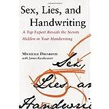 Sex, Lies, and Handwriting: A Top Expert Reveals the Secrets Hidden in Your Handwritingby Michelle Dresbold