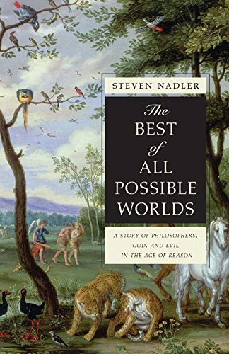 The Best of All Possible Worlds: A Story of Philosophers, God, and Evil in the Age of Reason (Best Of All Possible Worlds compare prices)