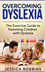 Dyslexia: The Essential Guide to Pare...