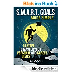 S.M.A.R.T. Goals Made Simple - 10 Steps to Master Your Personal and Career Goals (English Edition)