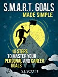 img - for S.M.A.R.T. Goals Made Simple - 10 Steps to Master Your Personal and Career Goals book / textbook / text book