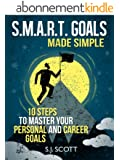 S.M.A.R.T. Goals Made Simple - 10 Steps to Master Your Personal and Career Goals (Productive Habits) (English Edition)