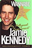 img - for Wannabe: A Hollywood Experiment by Kennedy, Jamie, Ellen Rapaport (2004) Paperback book / textbook / text book