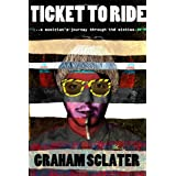 Ticket to Ride: a musician's journey through the sixtiesby Graham Sclater