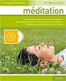 Méditation : une méthode simple pour retrouver la sérénité | Mannschatz, Marie (1950-....). Auteur