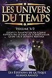 Les Univers du Temps: Georgii Ivanovitch Gurdjieff rencontre le chat de Schrödinger, là où tout devient possible...