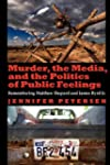 Murder, the Media, and the Politics o...