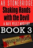Shaking Hands with the Devil -- Rafe Velez Mystery 3 (Rafe Velez Mysteries)