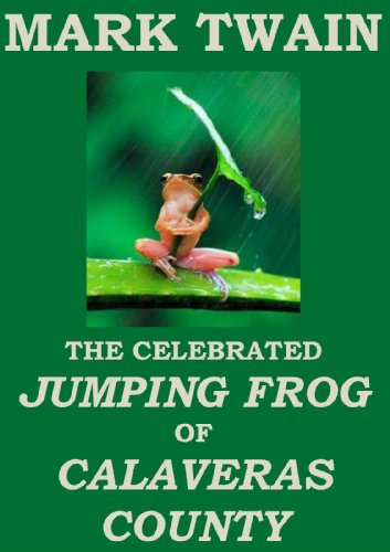 Mark Twain - The Celebrated Jumping Frog of Calaveras County (Annotated) (English Edition)