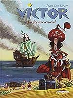 Victor, tome 3 : La fée arc-en-ciel