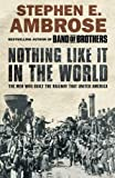 img - for Nothing Like it in the World: The Men Who Built the Railway That United America by Stephen E. Ambrose (5-Sep-2005) Paperback book / textbook / text book