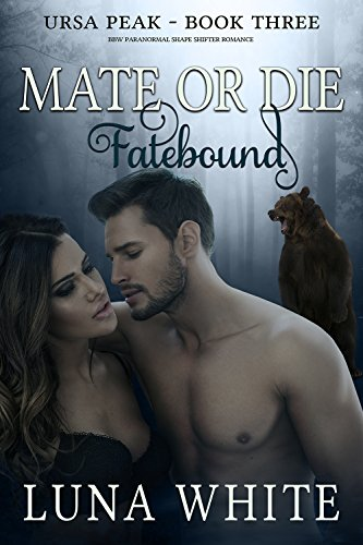 Mate or Die 3: Fatebound: BBW Paranormal Shape Shifter Romance (Ursa Peak) (English Edition)